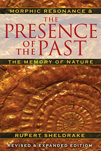 Book : The Presence Of The Past: Morphic Resonance And Th...