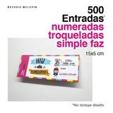500 Entradas 15x5 Simple Faz 180g Troqueladas Y Numeradas