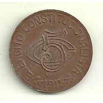 Moneda Mejico Revolucionario 5 Centavos Año 1914/5 Muy Buena