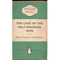 Erle Stanley Gardner - The Case Of The Half- Wakende Wife