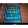 La Vida Merece Vivirse Fulton J. Sheen