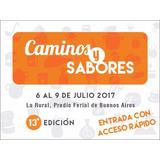 Entrada + Catálogo Caminos Y Sabores - 6 Al 9 De Julio 2017