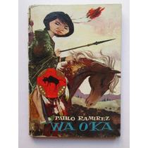 Wa O Ka Indio Dakota Pablo Ramirez Ed.molino Infantil 1959