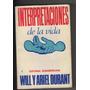 Will Y Ariel Durant Interpretaciones De La Vida (literatura)