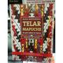 Telar Mapuche Manual De Tejido María Mastandrea