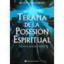 Terapia De La Posesión Espiritual - Cabouli J. - Continente