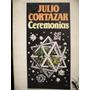Cortazar- Ceremonias ( Final Del Juego / Las Armas Secretas)