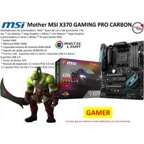 Mother Msi X370 Gaming Pro Carbon Am4 Ddr4 64gb Atx Gamer
