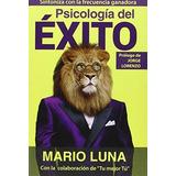 Libro Psicología Del Éxito - Luna, Mario
