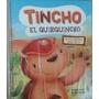 Tincho, El Quirquincho Inicial