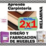 Curso Carpinteria Con Melamina Videos Programas Envio Ya !!!