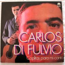 Carlos Di Fulvio - Coplitas Para Mi Canto - Vinilos Lp Nac.