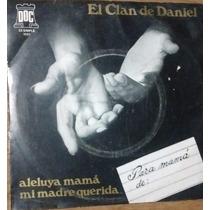 El Clan De Daniel, Simple, Aleluya Mamá, Mi Madre Querida