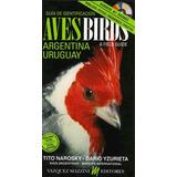 Aves, De Argentina Y Uruguay. Tito Narosky De Lujo + Dvd