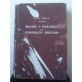 Teoria Y Practica Del Hormigon Armado, Ing E. Morsch !!!