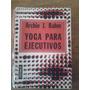 2566 Libro Yoga Para Ejecutivos Archie Bahm Dedalo 1º Ed