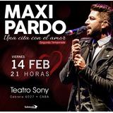 Maxi Pardo. Meet&greet - Cena Romántica - Show. Teatro Sony