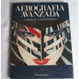 Libro De Aerografía Avanzada Autores Misstear Y Scott-harman