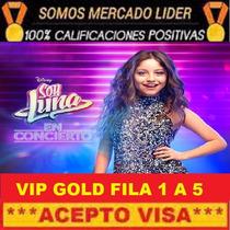 Entradas Soy Luna Vip Gold Fila 1 Vendedor Certificado