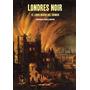 Londres Noir. El Libro Negro Del Crimen. Calendar, Newgate