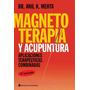 Magneto Terapia Y Acupuntura 3ra Ed - Ed. Continente