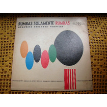 Orquesta Serenata Tropical / Rumbas Solamente - Lp De Vinilo