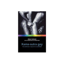 Kama-sutra Gay Alicia Galletti Rafael Ruiz