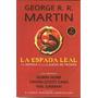 La Espada Leal - Juego De Tronos - George R. R. Martin