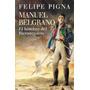 Manuel Belgrano - Felipe Pigna - Nuevo Libro Ed. Planeta