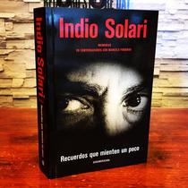 Indio Solari Recuerdos Que Mienten Un Poco Libro Nuevo Stock