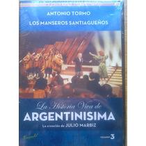 Dvd Argentinisima Vol 3 Antonio Tormo Los Manseros