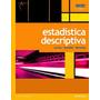 Estadística Descriptiva. Levine, Krehbiel. Libro Digital