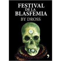 Festival De La Blasfemia - By Dross - Planeta