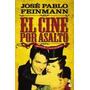 El Cine Por Asalto - Jose Pablo Feinmann - Bolsillo - Booket