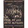 La Casa De Los Siete Altillos, Nathaniel Hawthorne