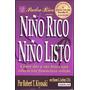 Niño Rico, Niño Listo - Kiyosaki - Ed Aguilar