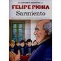 Sarmiento - La Historieta Argentina - Felipe Pigna