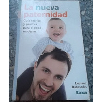 La Nueva Paternidad. Luciano Rabasedas. 2009