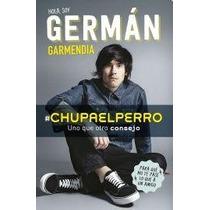 Soy German Garmendia Chupaelperro Sudamericana * Preventa *