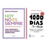 Pack Los Primeros 1000 Dias De Tu Hijo + Hoy No Es Siempre