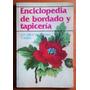 Enciclopedia De Bordado Y Tapicería / Artesana Y Burda