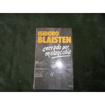 Libro Cerrado Por Melancolia- Blaisten