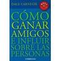 Como Ganar Amigos E Influir Sobre Las Personas - Carnegie