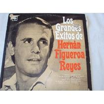Disco De Vinilo: Los Grandes Exitos De Hernan Figueroa Reyes