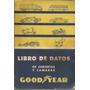 Libro De Datos / Good Year / De Cubiertas Y Camaras /antiguo
