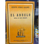 El Abuelo. Novela En Cinco Jornadas. Perez Galdos, B. Losada