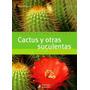 Cactus Y Otras Suculentas - Jardín Práctico - Hispano