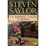 La Muerte Llega A Roma Steven Saylor Libro Digital