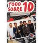 Todo Sobre 1d One Direction - Pedro Garf- Libro Nuevo - 3695