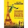 Jose Pablo Feinmann Siempre Nos Quedara Paris